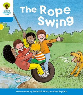 Oxford Reading Tree: Level 3: Stories: The Rope Swing (BOK)