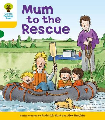 Oxford Reading Tree: Level 5: More Stories B: Mum to Rescue (BOK)