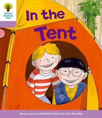 Oxford Reading Tree: Stage 1+ More A Decode and Develop in the Tent (BOK)