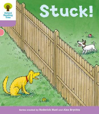 Oxford Reading Tree: Level 1+ More A Decode and Develop Stuck! (BOK)