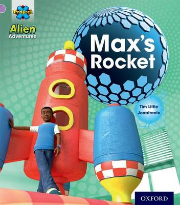Project x: Alien Adventures: Lilac: Max's Rocket (BOK)