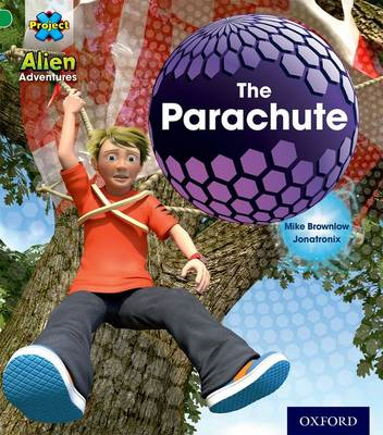 Project X: Alien Adventures: Green: The Parachute (BOK)