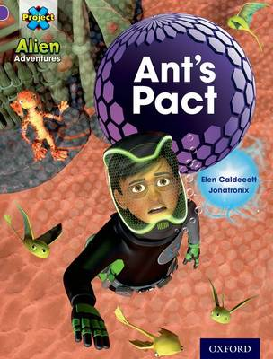 Project X: Alien Adventures: Purple: Ant's Pact (BOK)