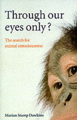 Through Our Eyes Only?: The Search for Animal Consciousness (BOK)