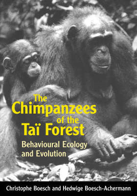 The Chimpanzees of the Tai Forest: Behavioural Ecology and Evolution (BOK)