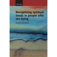 Recognizing Spiritual Needs in People Who are Dying (BOK)