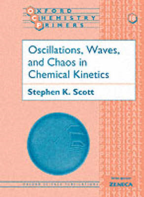 Oscillations, Waves and Chaos in Chemical Kinetics (BOK)