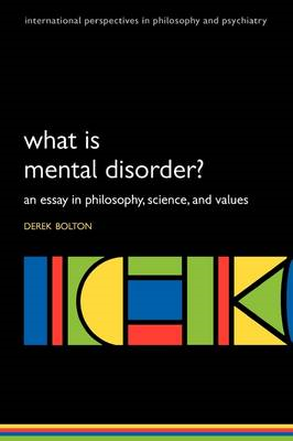 What is Mental Disorder?: An Essay in Philosophy, Science, and Values (BOK)