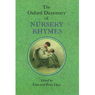 Oxford Dictionary of Nursery Rhymes (BOK)