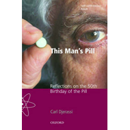 This Man's Pill: Reflections on the 50th Birthday of the Pill (BOK)