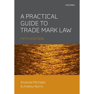 Practical Guide to Trade Mark Law (BOK)