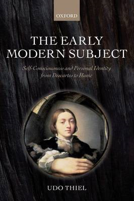 The Early Modern Subject: Self-consciousness and Personal Identity from Descartes to Hume (BOK)