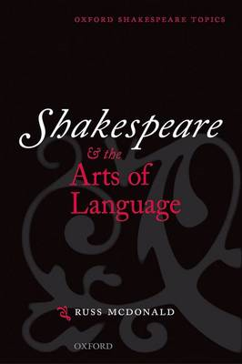 Shakespeare and the Arts of Language (BOK)