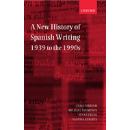 A New History of Spanish Writing, 1939 to the 1990s (BOK)