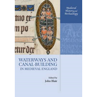 Waterways and Canal-Building in Medieval England (BOK)