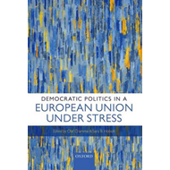 Democratic Politics in a European Union Under Stress (BOK)