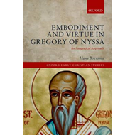 Embodiment and Virtue in Gregory of Nyssa (BOK)