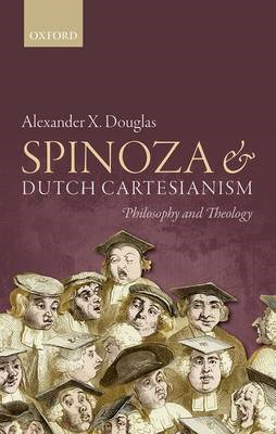 Spinoza and Dutch Cartesianism (BOK)