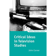 Critical Ideas in Television Studies (BOK)