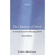 The Character of Mind: An Introduction to the Philosophy of Mind (BOK)