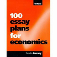 100 Essay Plans for Economics (BOK)