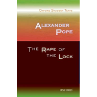 Oxford Student Texts: Alexander Pope: The Rape of the Lock (BOK)