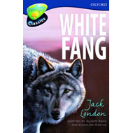 Oxford Reading Tree: Level 14: Treetops Classics: White Fang (BOK)