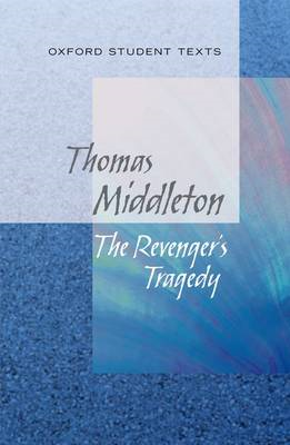 Oxford Student Texts: The Revenger's Tragedy (BOK)