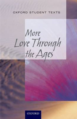 New Oxford Student Texts: More...Love Through the Ages (BOK)