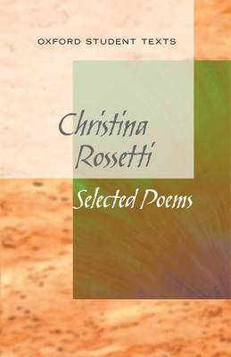 New Oxford Student Texts: Christina Rossetti: Selected Poems (BOK)