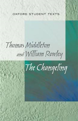 New Oxford Student Texts: Thomas Middleton & William Rowley: (BOK)