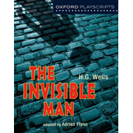 Oxford Playscripts: The Invisible Man (BOK)
