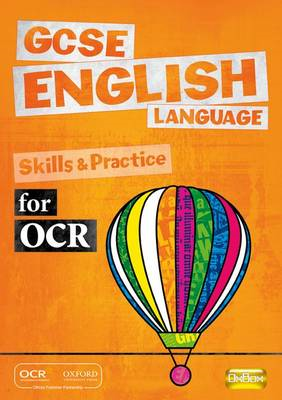 GCSE English Language for OCR Skills and Practice Book (BOK)