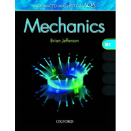Advanced Maths for AQA: Mechanics M1 (BOK)