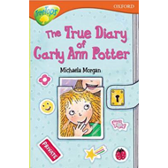 Oxford Reading Tree: Level 13: Treetops More Stories B: The True Diary of Carly Ann Potter (BOK)