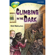 Oxford Reading Tree: Stage 14: TreeTops: New Look Stories: Climbing in the Dark (BOK)