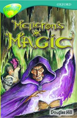 Oxford Reading Tree: Level 16: Treetops Stories: Melleron's Magic (BOK)