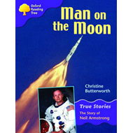 Oxford Reading Tree: Level 11: True Stories: Man on the Moon: The Story of Neil Armstrong (BOK)