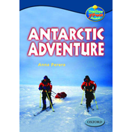 Oxford Reading Tree: Levels 13-14: Treetops True Stories: Antarctic Adventure (BOK)