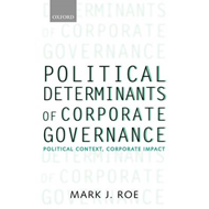 Political Determinants of Corporate Governance: Political Context, Corporate Impact (BOK)