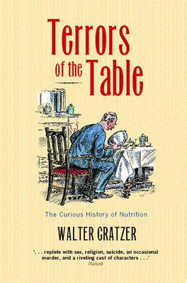 Terrors of the Table: The Curious History of Nutrition (BOK)