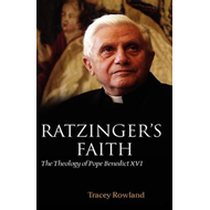 Ratzinger's Faith: The Theology of Pope Benedict XVI (BOK)