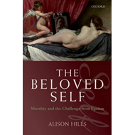 The Beloved Self: Morality and the Challenge from Egoism (BOK)