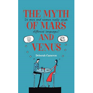 The Myth of Mars and Venus: Do Men and Women Really Speak Different Languages? (BOK)