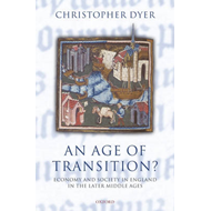 An Age of Transition?: Economy and Society in England in the Later Middle Ages (BOK)