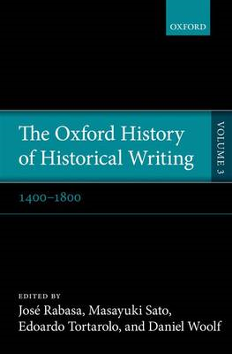 The Oxford History of Historical Writing: v. 3: 1400-1800 (BOK)