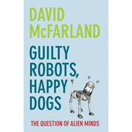 Guilty Robots, Happy Dogs: The Question of Alien Minds (BOK)