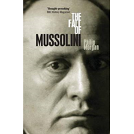 The Fall of Mussolini: Italy, the Italians, and the Second World War (BOK)