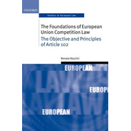 The Foundations of European Union Competition Law: The Objective and Principles of Article 102 (BOK)