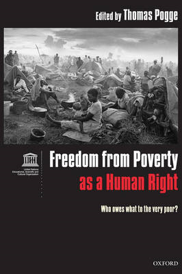 Freedom from Poverty as a Human Right: Who Owes What to the Very Poor? (BOK)